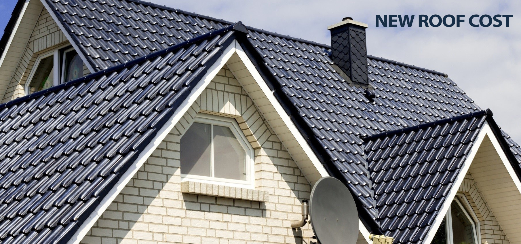 HOW MUCH WILL A NEW ROOF COST?