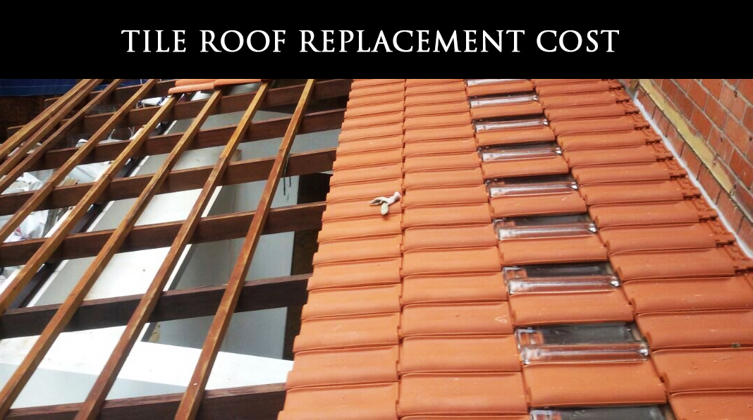 HOW MUCH DOES IT COST TO REPLACE A TILE ROOF?
